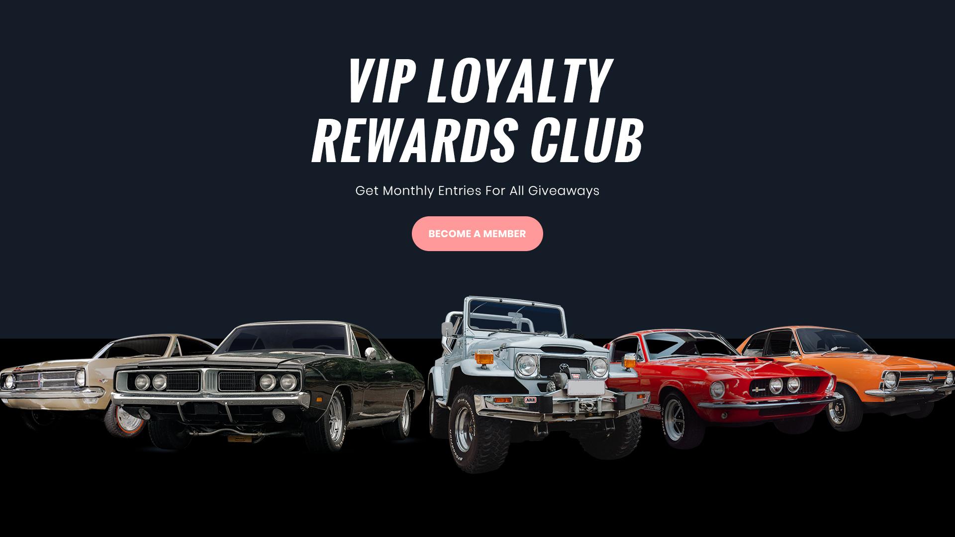VIP Loyalty Rewards Club - Become a Member